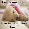 I'm tired of your lies