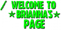 welcome - brianna's page